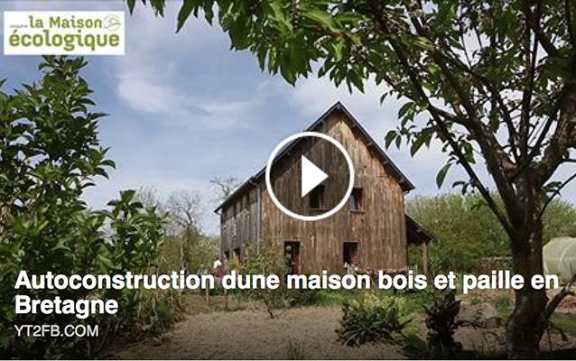 Benoît a réussi à autoconstruire sa propre maison en Bretagne à base de bois, paille et terre crue.