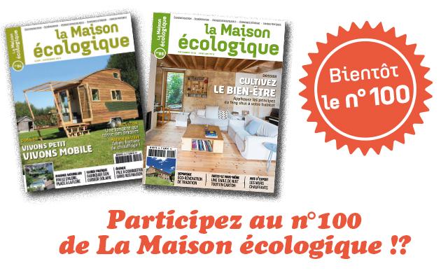 Participez au magazine La Maison écologique n°100