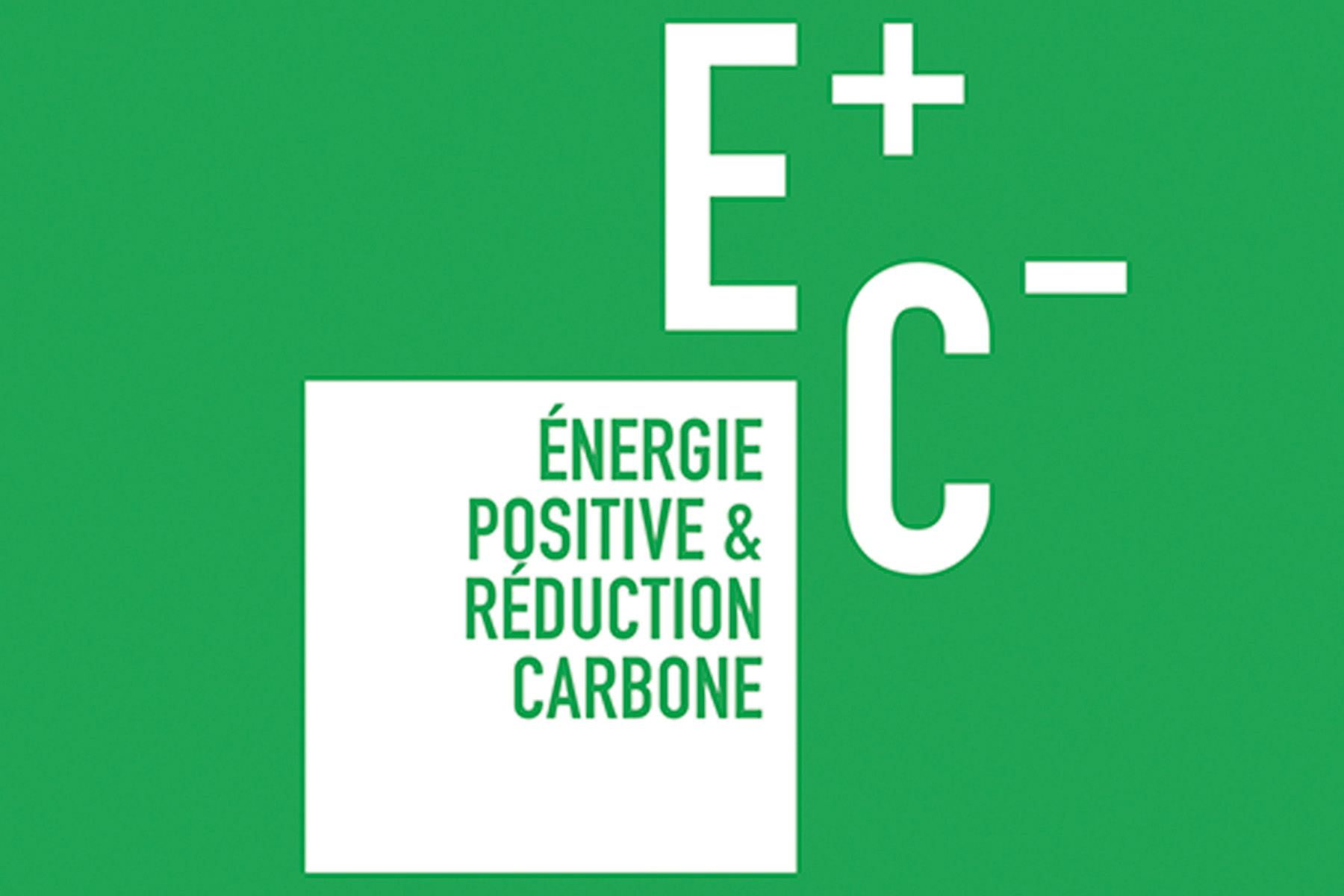 label bâtiment à énergie positive et réduction carbone