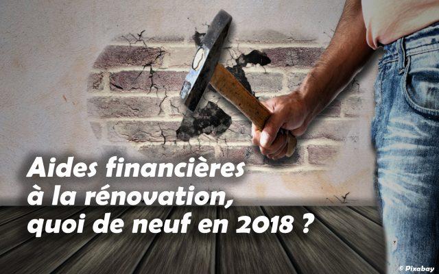 Quelles aides financières à la rénovation pour 2018 ?