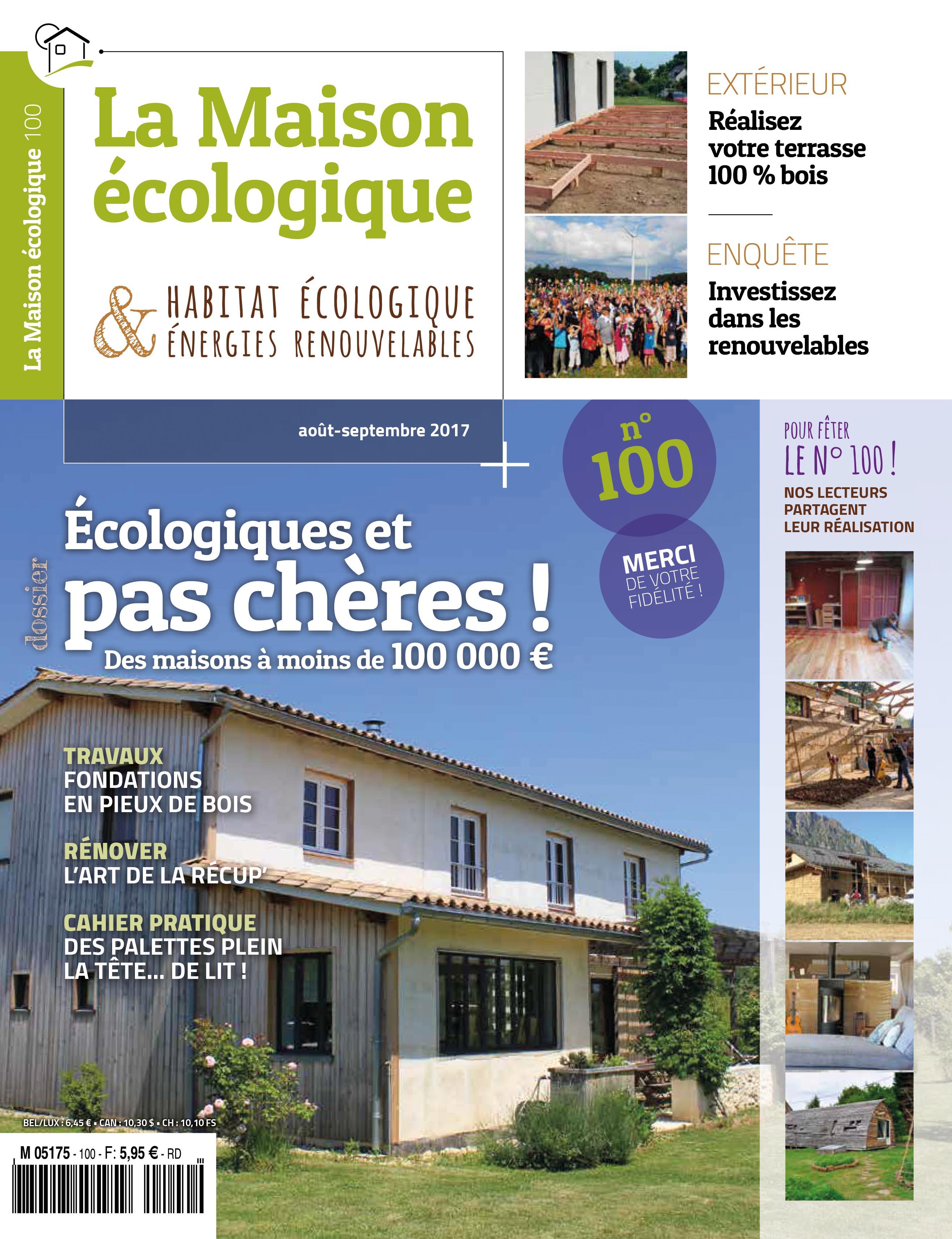 Maison En Bois Pour 100000 n°100 août-septembre 2017 | la maison écologique