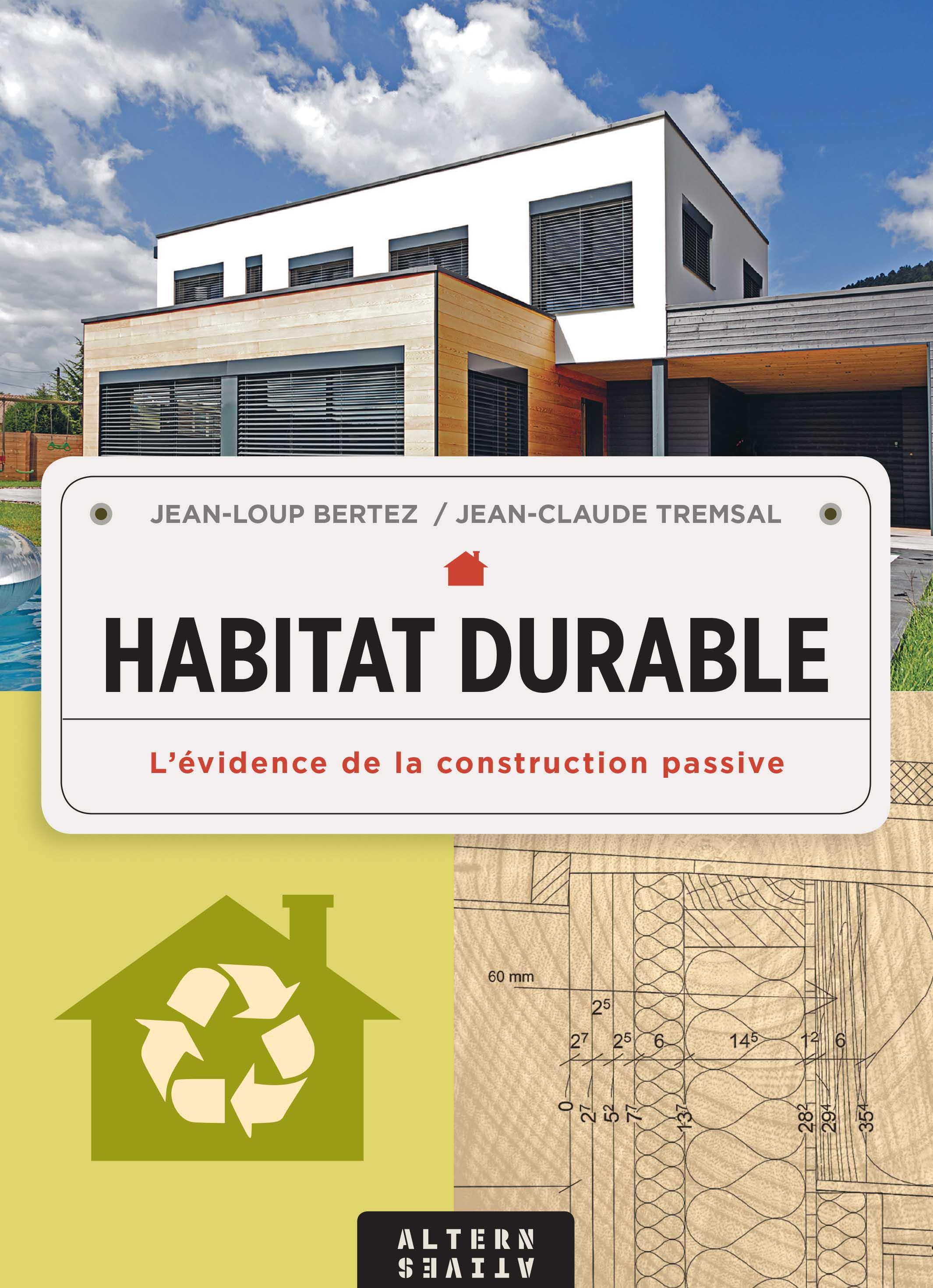 Habitat durable, l'évidence de la construction passive