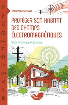 Protéger son habitat des champs électromagnétiques