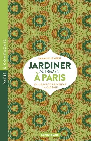 Jardiner autrement à Paris