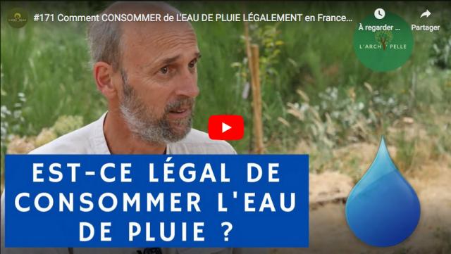 Vidéos épisodes 170 et 171 de L'Archi Pelle sur l'eau de pluie avec Pierre L'écoleau