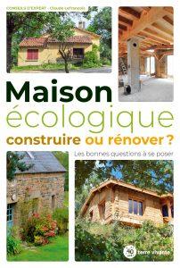 Maison écologique, construire ou rénover ?