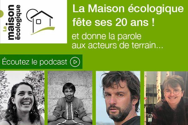 La Maison écologique fête ses 20 ans en podcasts